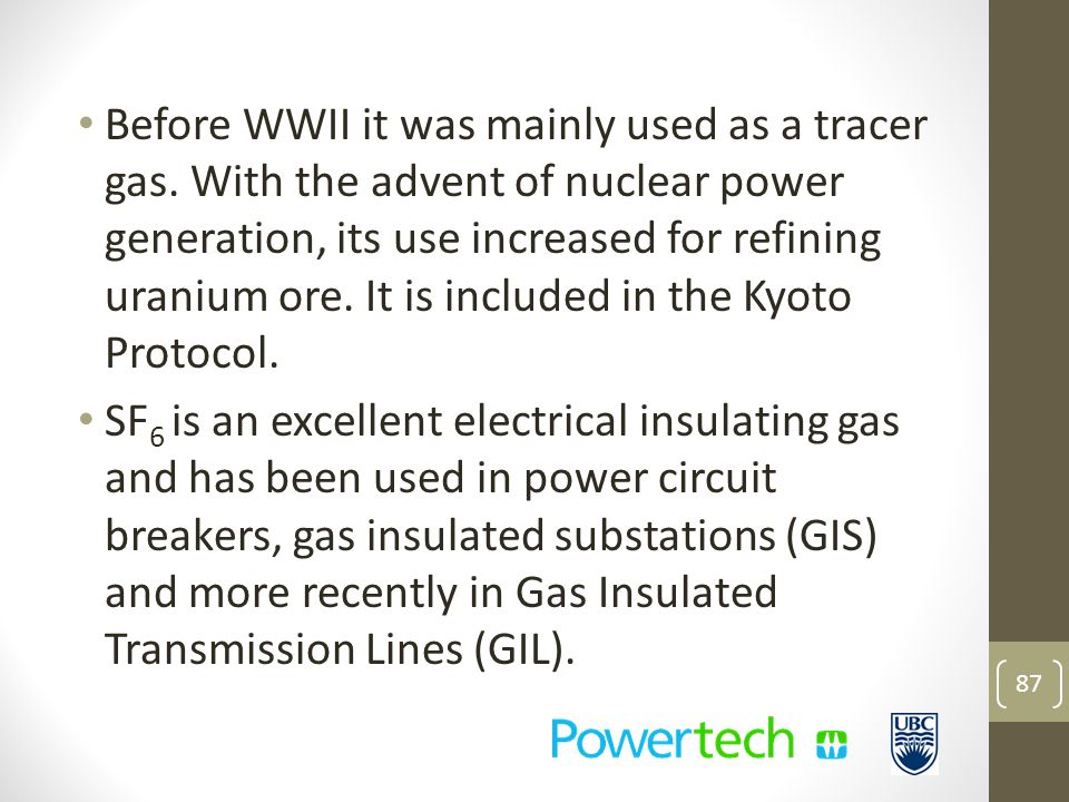 Before WWII it was mainly used as a tracer gas.