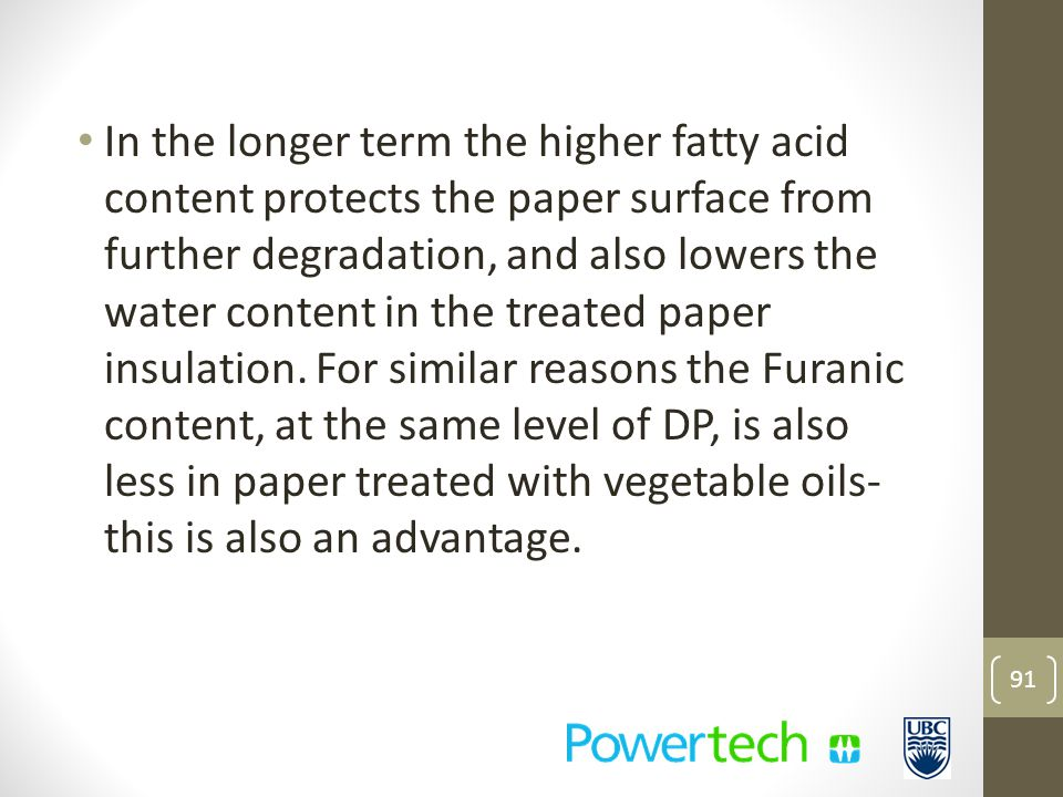 In the longer term the higher fatty acid content protects the paper surface from further degradation, and also lowers the water content in the treated paper insulation.
