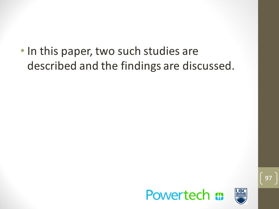 In this paper, two such studies are described and the findings are discussed. 97