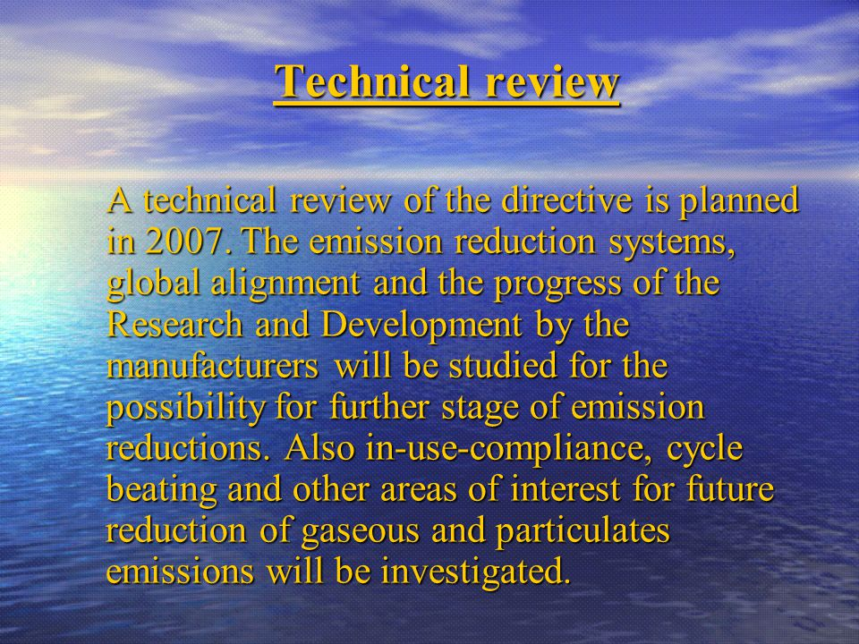 Technical review A technical review of the directive is planned in 2007.