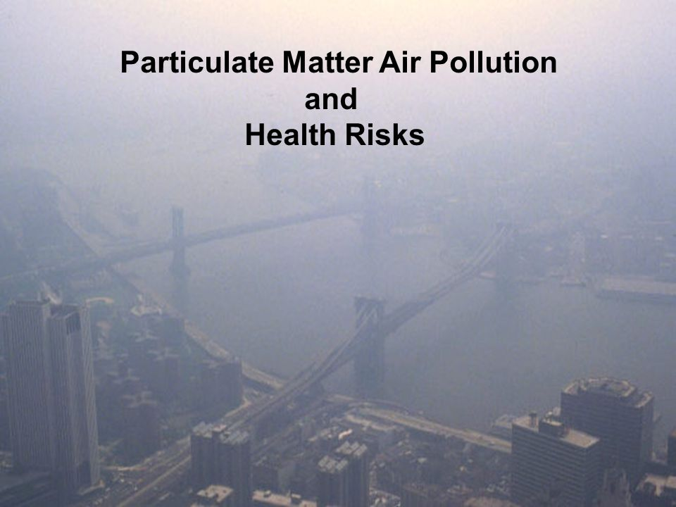 What is Particulate Matter.Particulate matter (PM) describes a wide variety of airborne material.