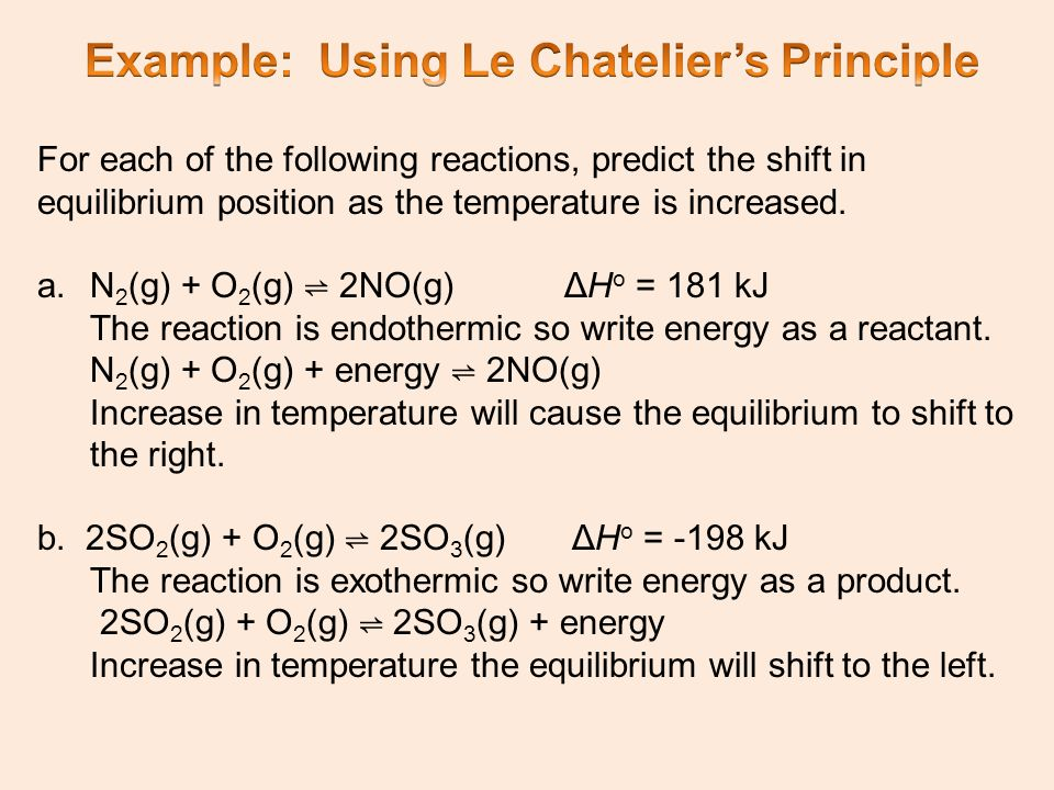 For each of the following reactions, predict the shift in equilibrium position as the temperature is increased.