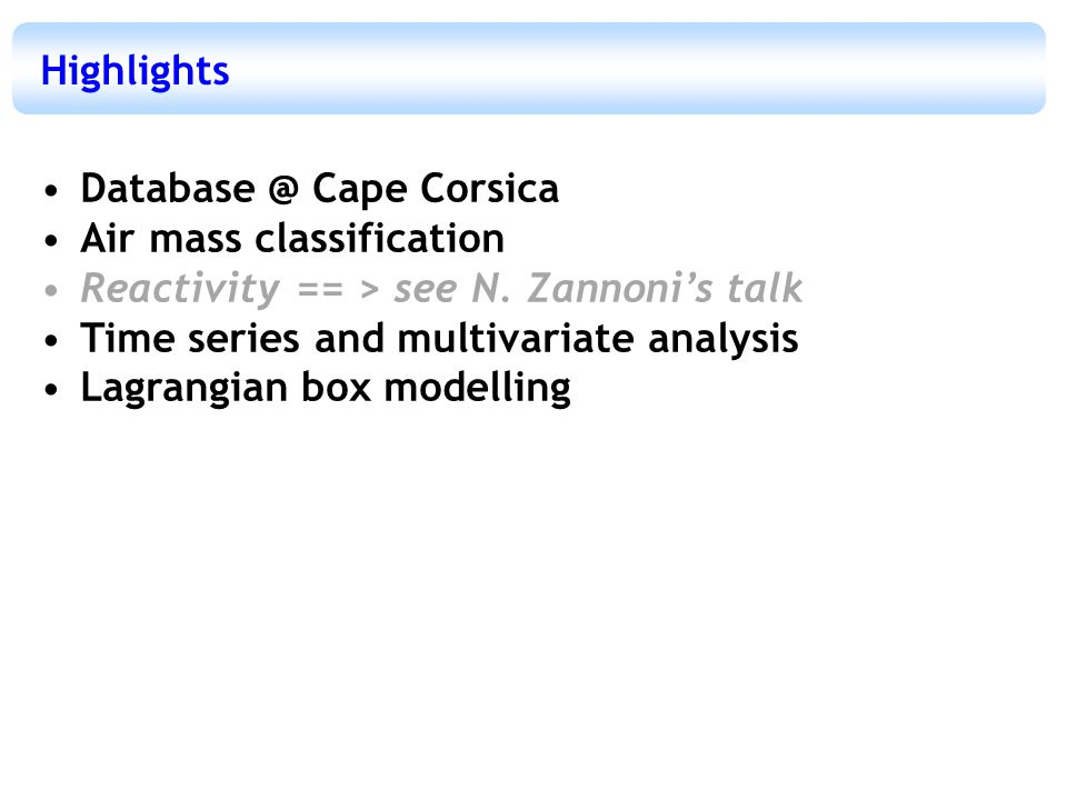 Highlights Database @ Cape Corsica Air mass classification Reactivity == > see N.