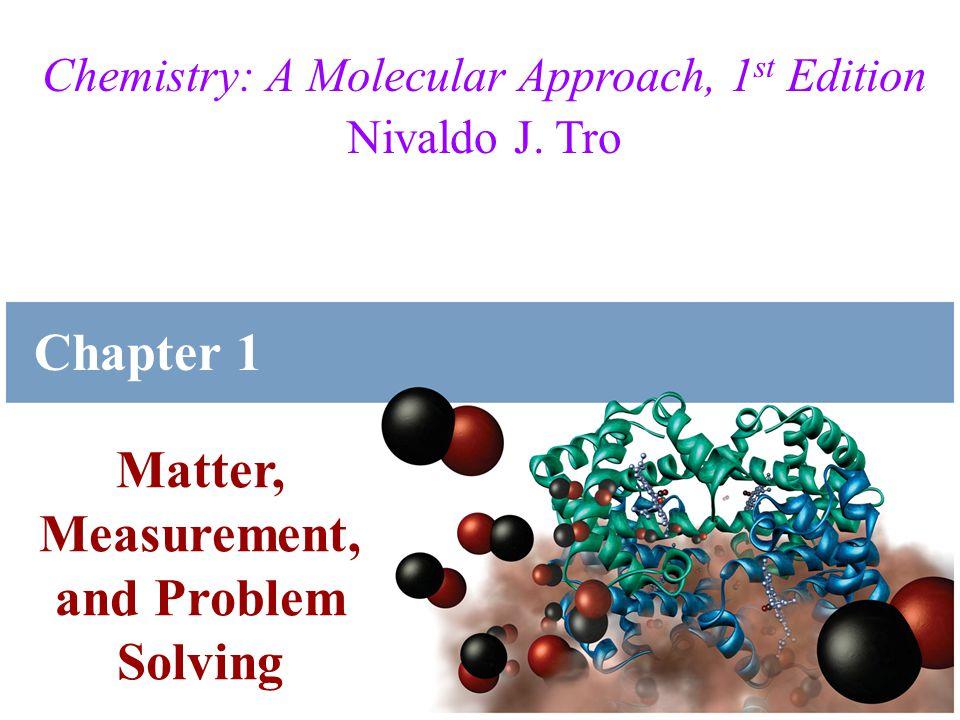 Tro, Chemistry: A Molecular Approach Chemistry: A Molecular Approach, 1 st Edition Nivaldo J.