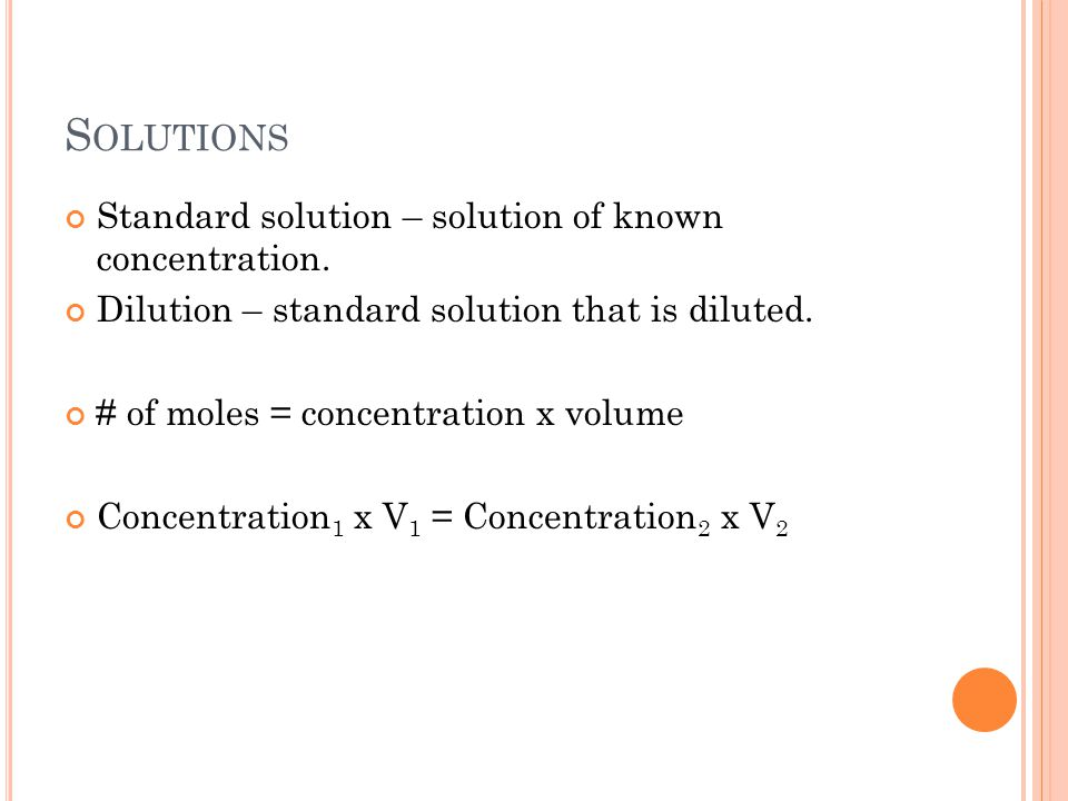 S OLUTIONS Standard solution – solution of known concentration.
