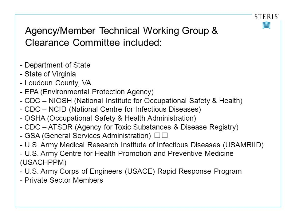 Agency/Member Technical Working Group & Clearance Committee included: - Department of State - State of Virginia - Loudoun County, VA - EPA (Environmental Protection Agency) - CDC – NIOSH (National Institute for Occupational Safety & Health) - CDC – NCID (National Centre for Infectious Diseases) - OSHA (Occupational Safety & Health Administration) - CDC – ATSDR (Agency for Toxic Substances & Disease Registry) - GSA (General Services Administration) - U.S.