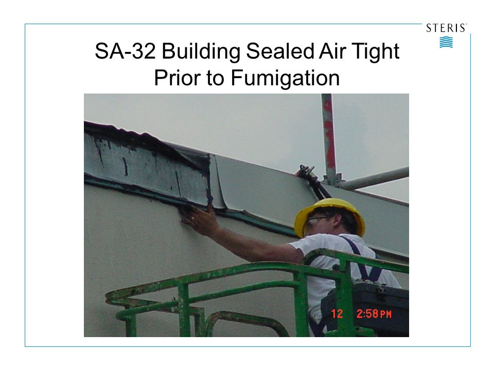 SA-32 Building Sealed Air Tight Prior to Fumigation