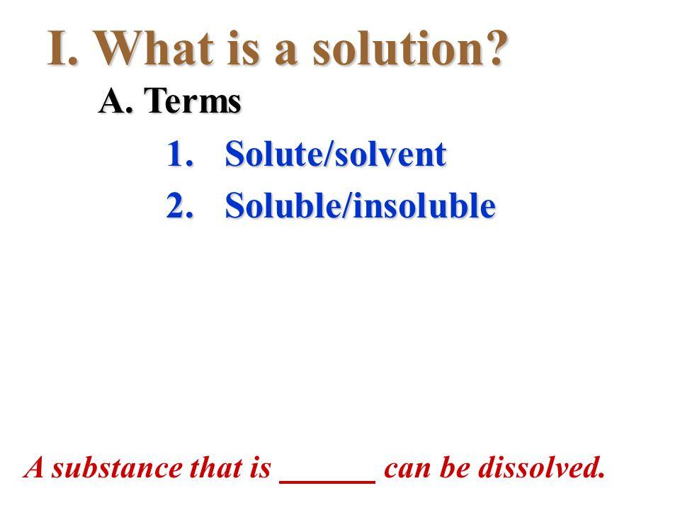 Quantifying concentrations IV. Concentration A. Terms B. Measurements