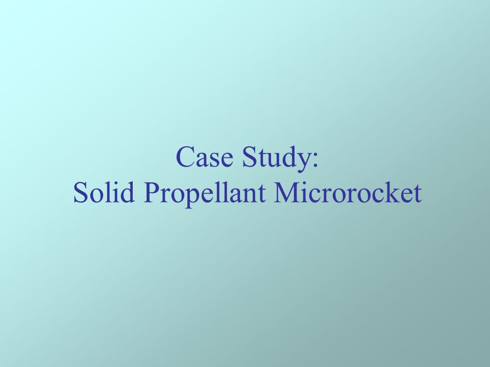 Case Study: Solid Propellant Microrocket