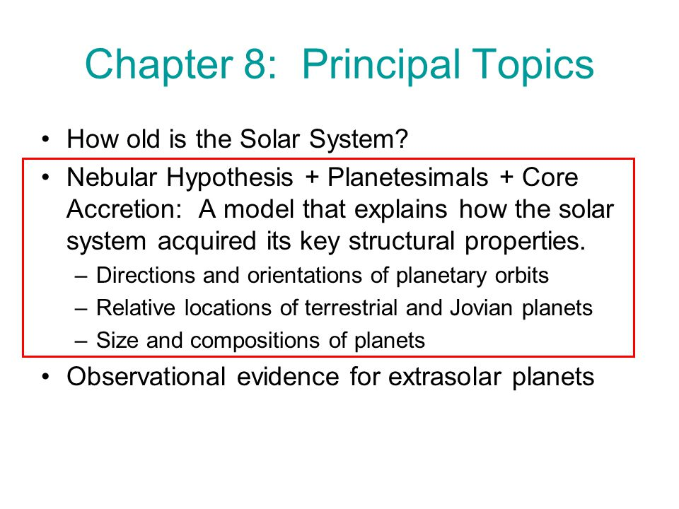 Chapter 8: Principal Topics How old is the Solar System.