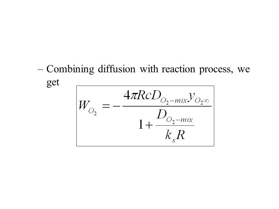 –Combining diffusion with reaction process, we get