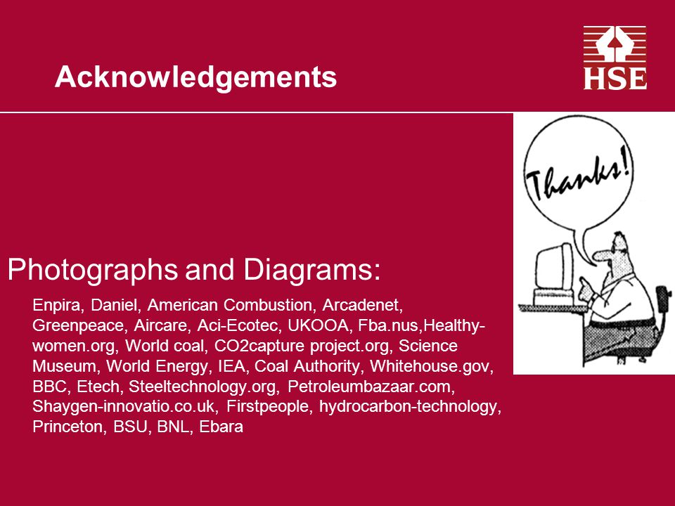 Acknowledgements Photographs and Diagrams: Enpira, Daniel, American Combustion, Arcadenet, Greenpeace, Aircare, Aci-Ecotec, UKOOA, Fba.nus,Healthy- wo