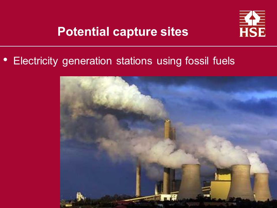 Potential capture sites Electricity generation stations using fossil fuels Major industrial sources: –Iron and steel making –Cement production –Glass manufacture