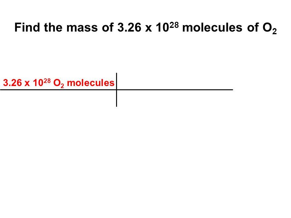 3.26 x 10 28 O 2 molecules