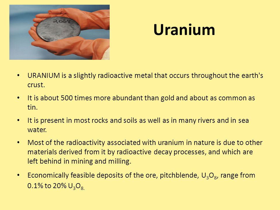 Uranium URANIUM is a slightly radioactive metal that occurs throughout the earth s crust.
