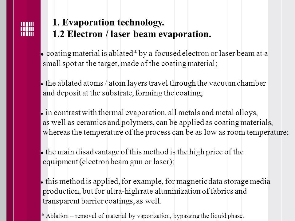 1. Evaporation technology. 1.2 Electron / laser beam evaporation.