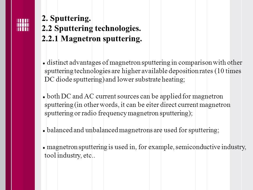 2. Sputtering. 2.2 Sputtering technologies. 2.2.1 Magnetron sputtering.