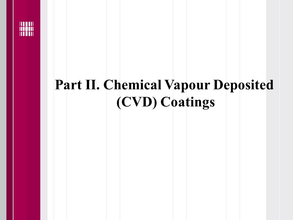 Part II. Chemical Vapour Deposited (CVD) Coatings
