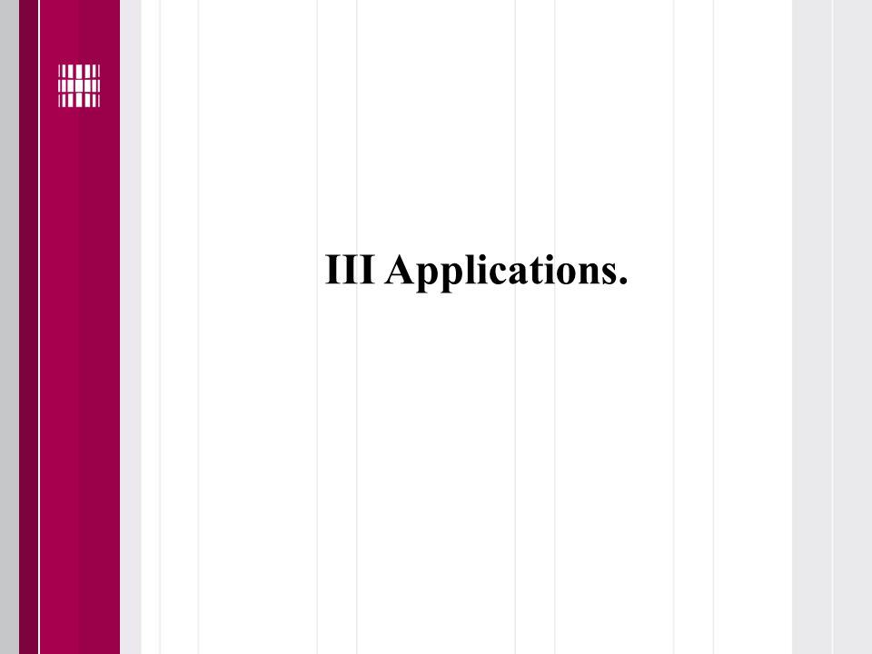 III Applications.