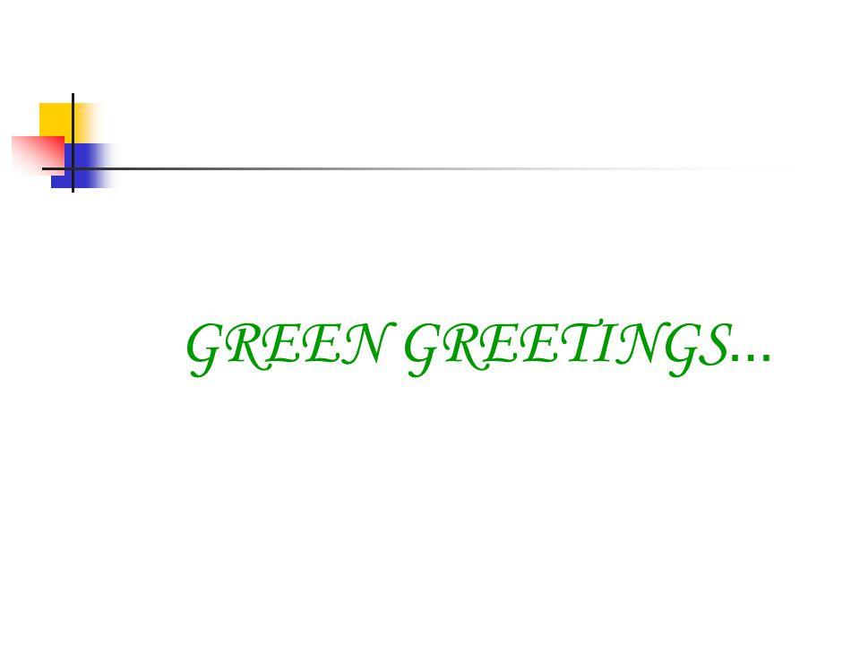 GREEN GREETINGS …
