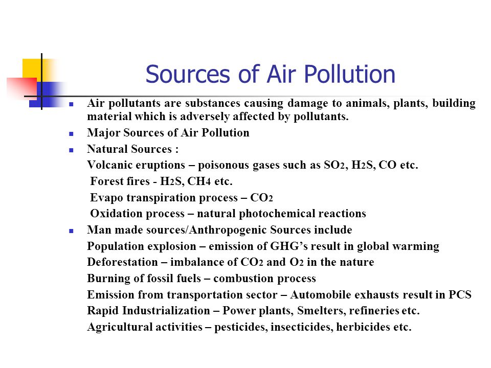 Effects of Air Pollution Pollutants are generally classified as Gaseous pollutants, Particulate pollutants, Aerosols, Radioactive pollutants.