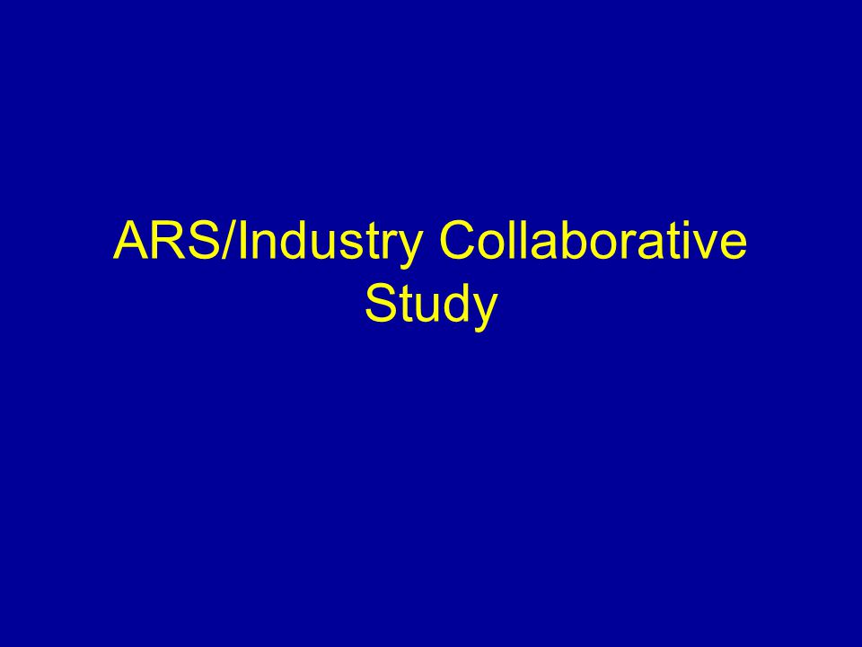 ARS/Industry Collaborative Study