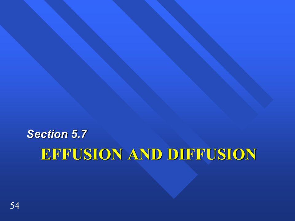 54 EFFUSION AND DIFFUSION Section 5.7