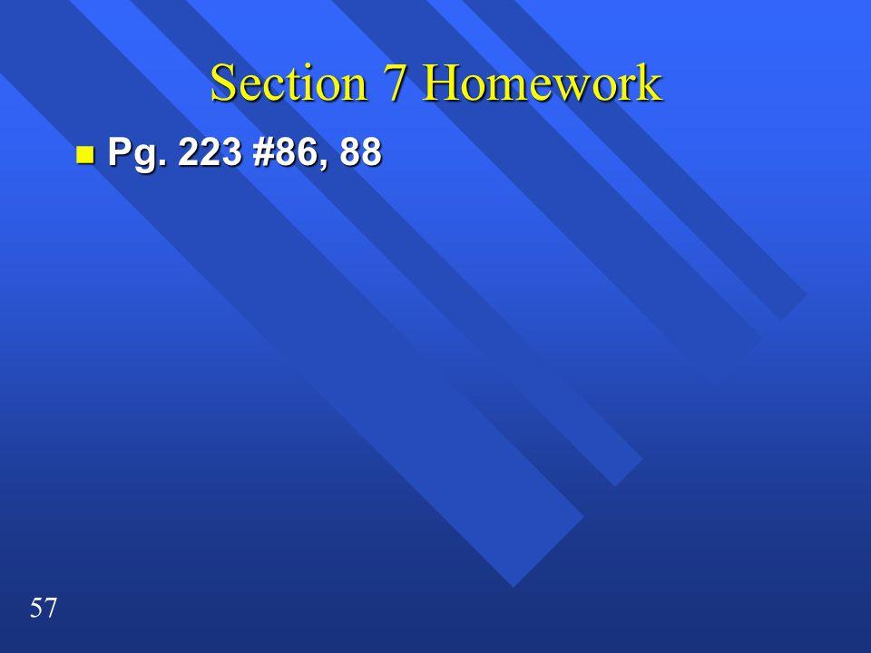 57 Section 7 Homework n Pg. 223 #86, 88