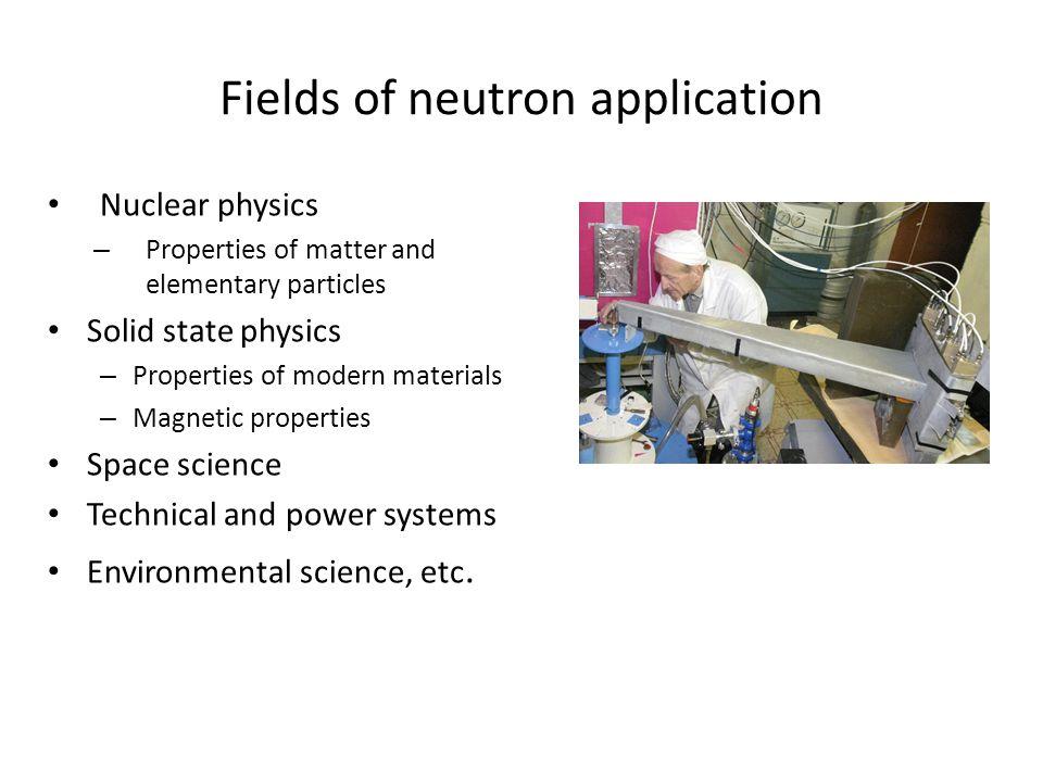 Neutron detection n+ 3 He → 3 H+p+0,77 MeV n+ 6 Li → 3 H+α+4,79 MeV n+ 10 B→ 7 Li+α+γ(0,48 MeV)+2,3 MeV (93%) → 7 Li + α + 2,79 MeV (7%)