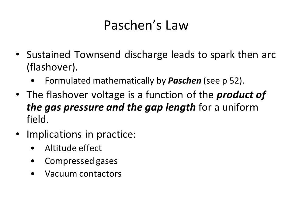 Paschen's Law Sustained Townsend discharge leads to spark then arc (flashover).