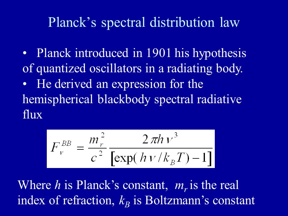 Planck's spectral distribution law Planck introduced in 1901 his hypothesis of quantized oscillators in a radiating body. He derived an expression for