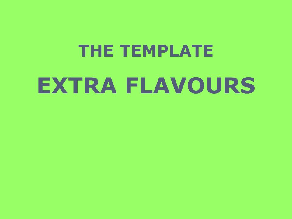 THE TEMPLATE EXTRA FLAVOURS