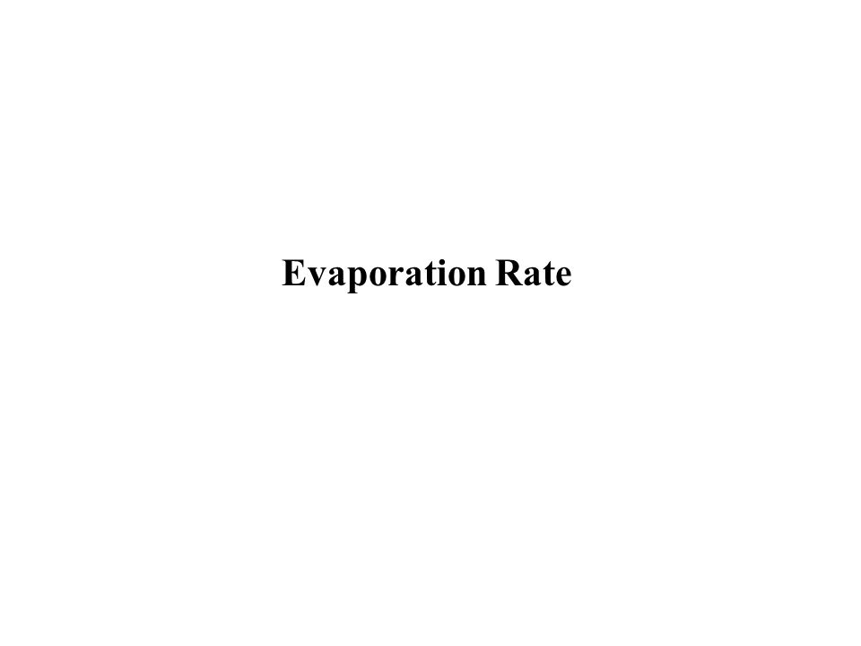 Evaporation Rate