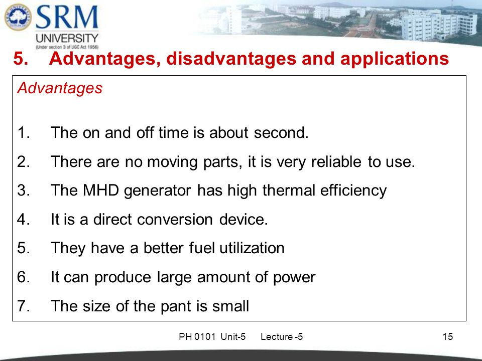 PH 0101 Unit-5 Lecture -515 Advantages 1.The on and off time is about second.