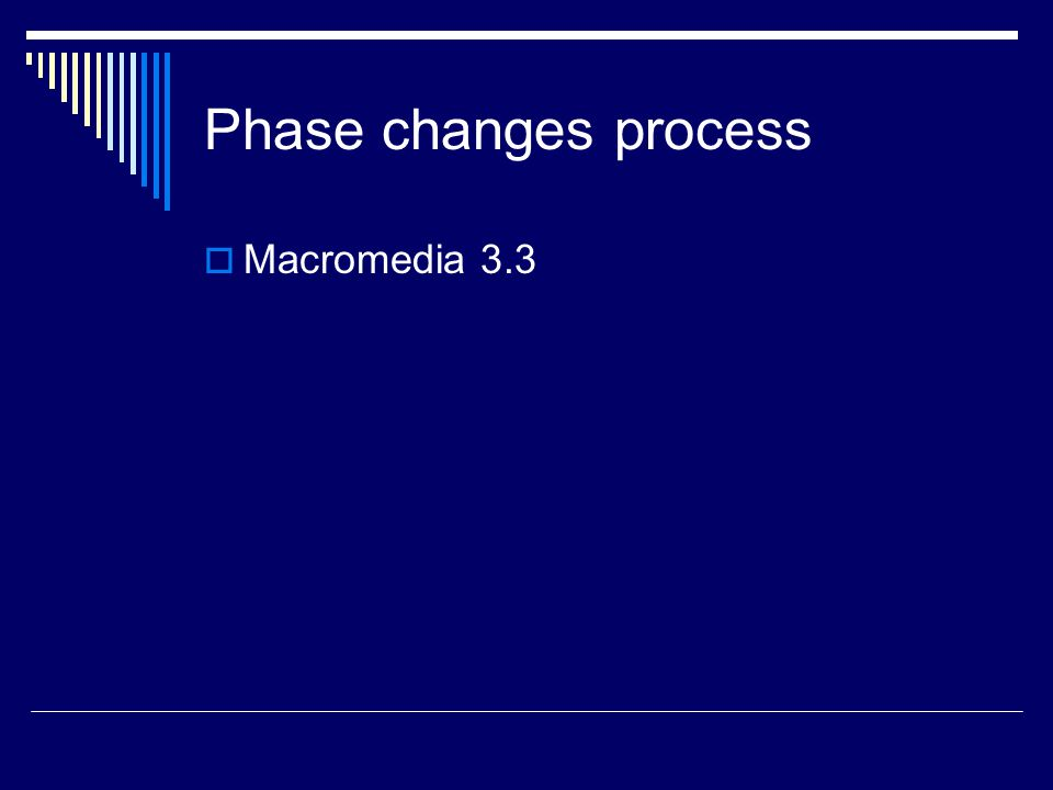 Phase changes process  Macromedia 3.3