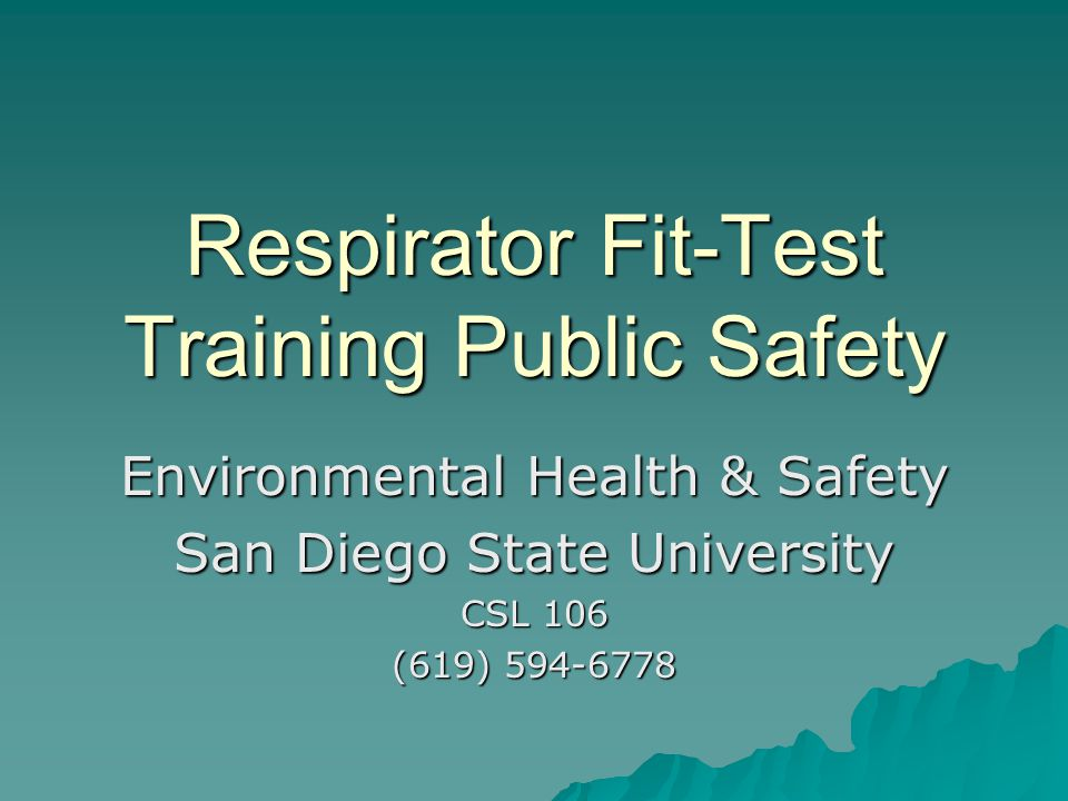 Respirator Fit-Test Training Public Safety Environmental Health & Safety San Diego State University CSL 106 (619) 594-6778