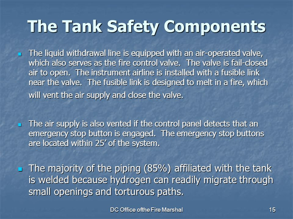 DC Office ofthe Fire Marshal15 The Tank Safety Components The liquid withdrawal line is equipped with an air-operated valve, which also serves as the