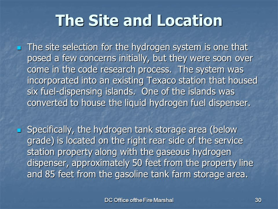 DC Office ofthe Fire Marshal30 The Site and Location The site selection for the hydrogen system is one that posed a few concerns initially, but they were soon over come in the code research process.