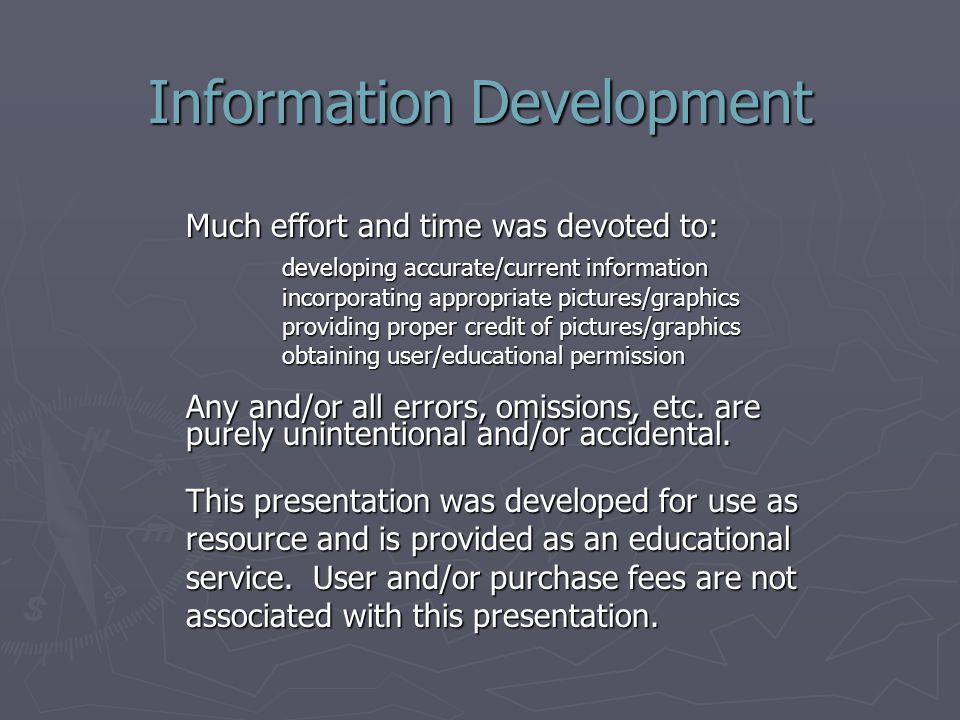 Information Development Much effort and time was devoted to: developing accurate/current information incorporating appropriate pictures/graphics provi