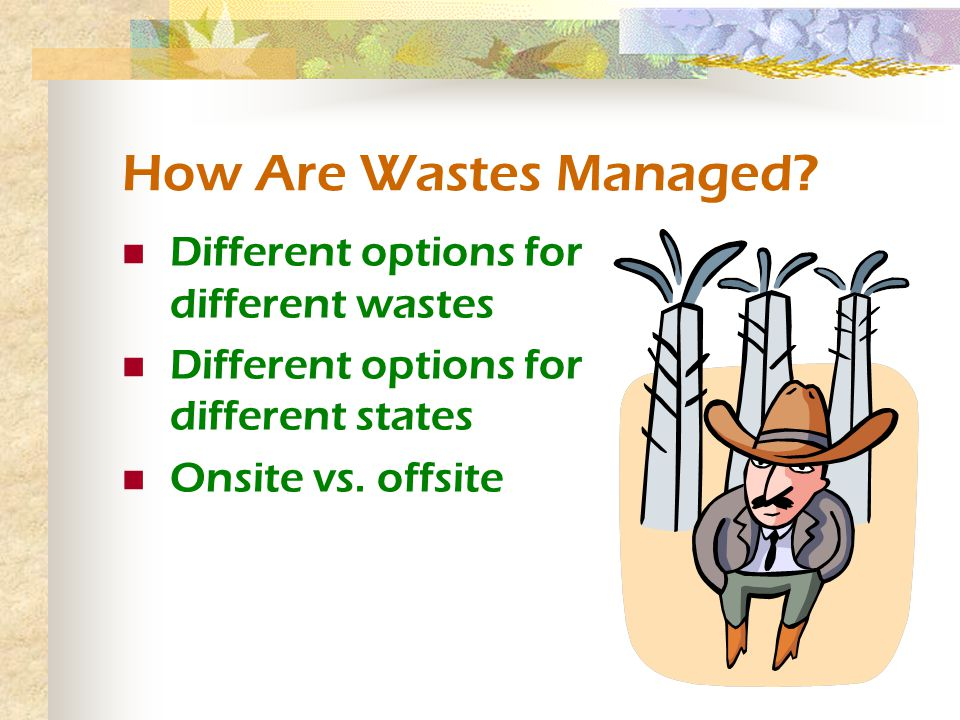 How Are Wastes Managed.