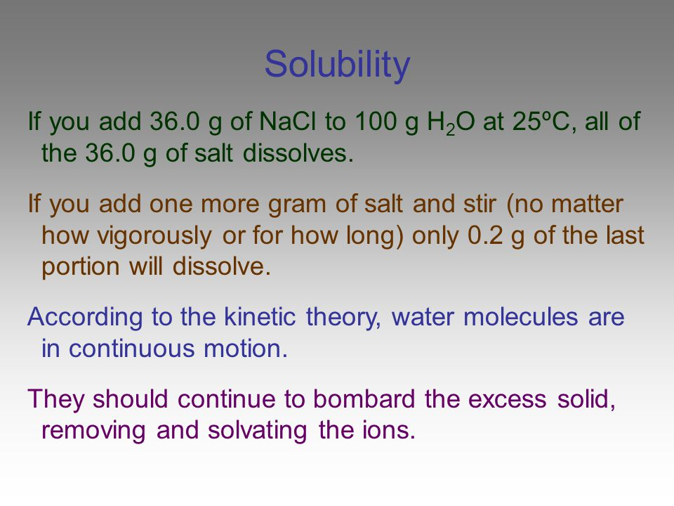 Solubility As ions are solvated, they dissolve in the water.