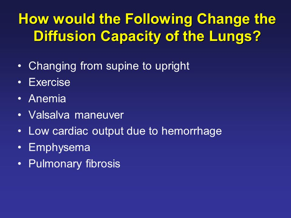 How would the Following Change the Diffusion Capacity of the Lungs.