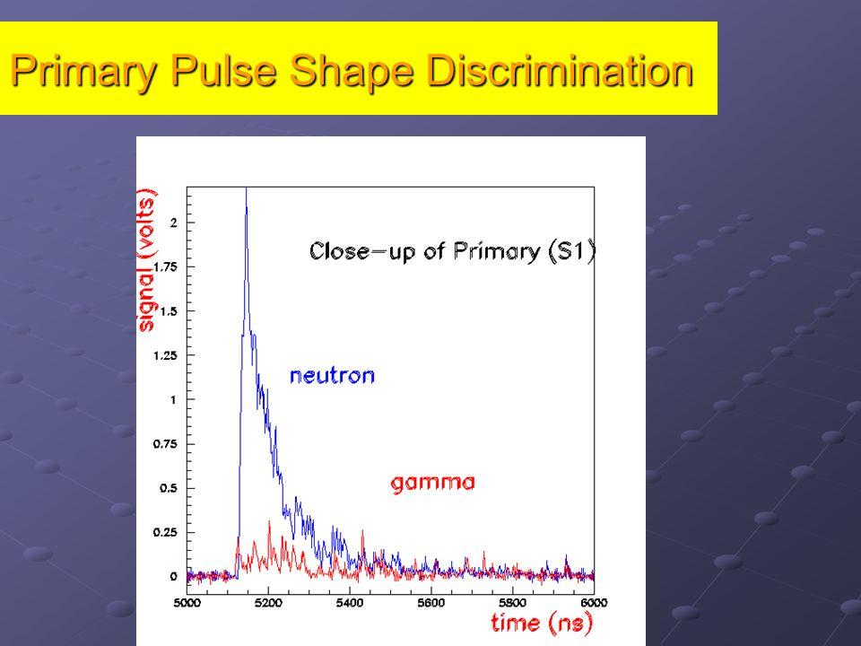 Primary Pulse Shape Discrimination