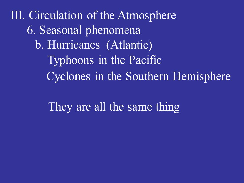 III. Circulation of the Atmosphere 6. Seasonal phenomena b.
