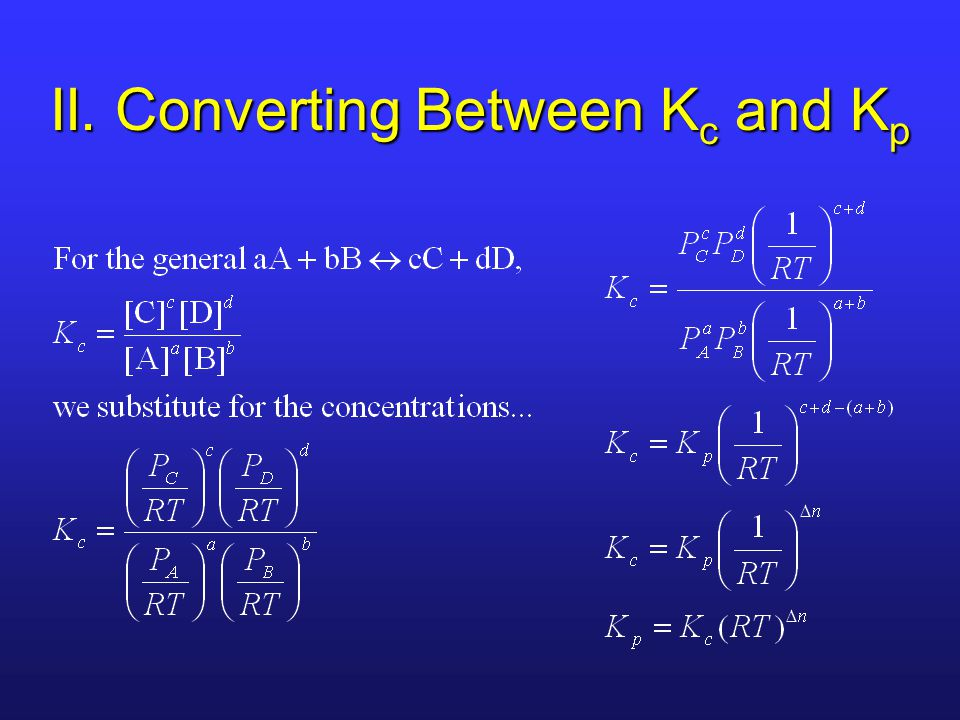II. Converting Between K c and K p