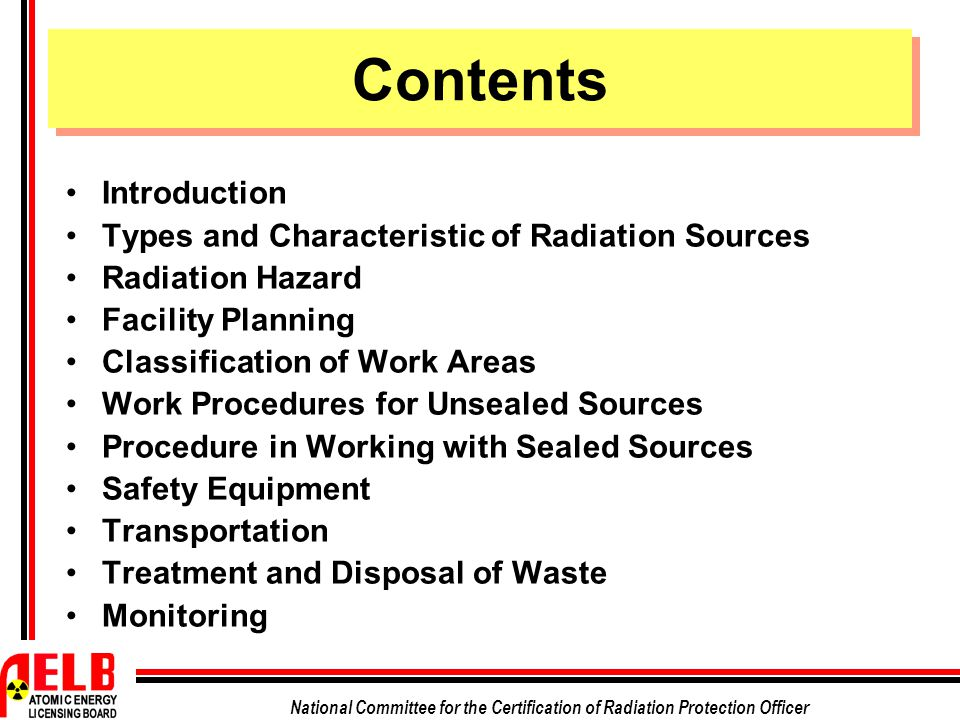 National Committee for the Certification of Radiation Protection Officer Contents Introduction Types and Characteristic of Radiation Sources Radiation