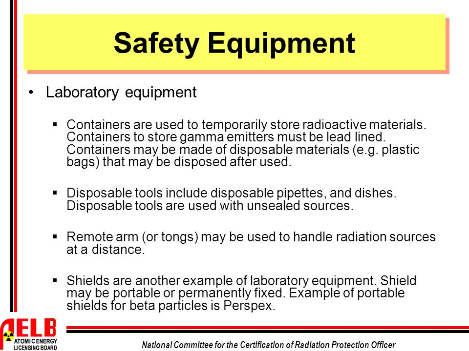 National Committee for the Certification of Radiation Protection Officer Laboratory equipment  Containers are used to temporarily store radioactive m