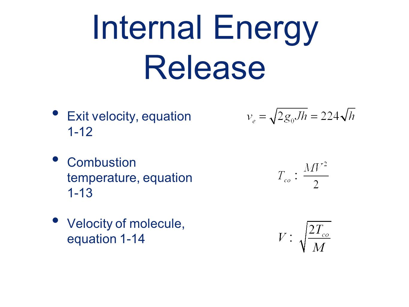 Internal Energy Release Exit velocity, equation 1-12 Combustion temperature, equation 1-13 Velocity of molecule, equation 1-14