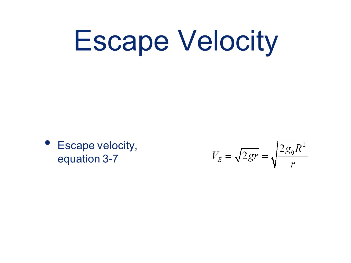 Escape Velocity Escape velocity, equation 3-7