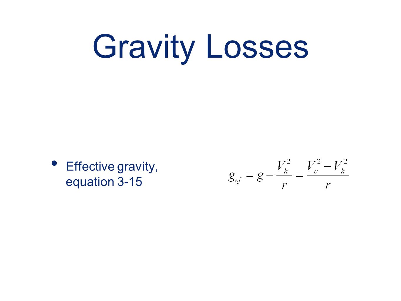 Gravity Losses Effective gravity, equation 3-15